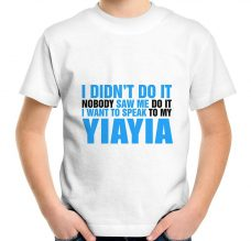 I Didn't Do It - I Want to Speak to My Yiayia T-Shirt