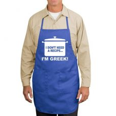 I Don't Need A Recipe I'm Greek! Apron