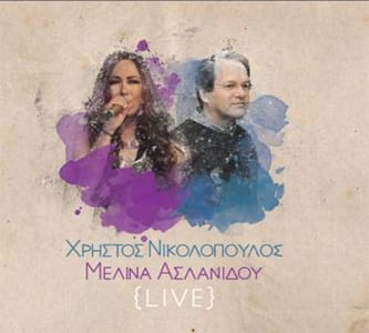 Melina Aslanidou and Hristos Nikolopoulos Live